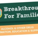 Breakthrough for Families: Alcohol & Other Drug Information, Education & Support